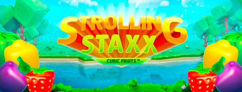Strolling Staxx: Cubic Fruits Touch  NetEnt